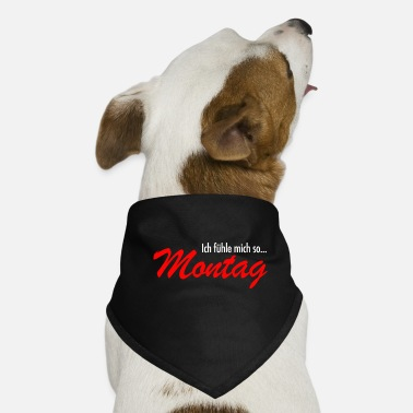 Ich fühle mich so Montag - Hunde-Bandana