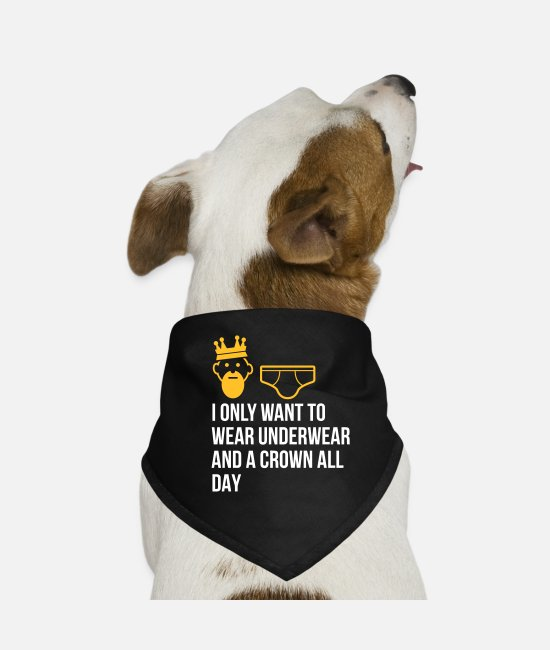 Lazy Bandanas - I Only Want To Wear Underwear And A Crown - Dog Bandana black