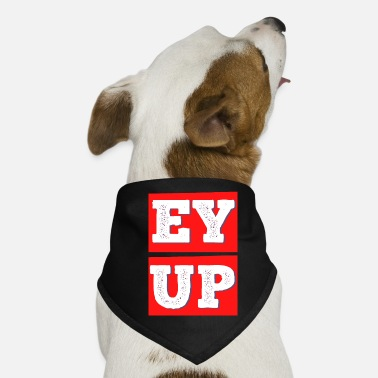 North Yorkshire EY UP - YORKSHIRE - BRITISH - Dog Bandana