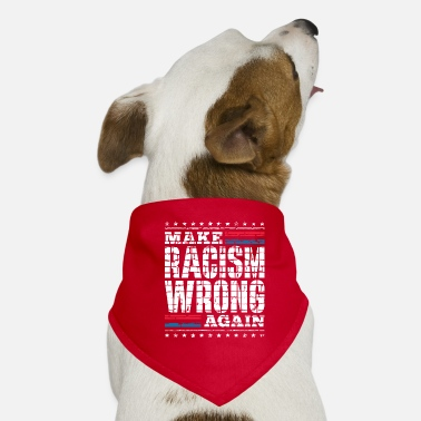 Against Against racism and against Trump - Dog Bandana