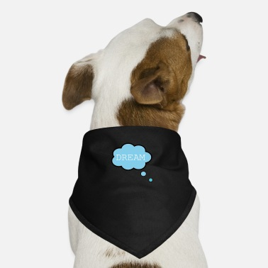 Dream Dream - Dog Bandana