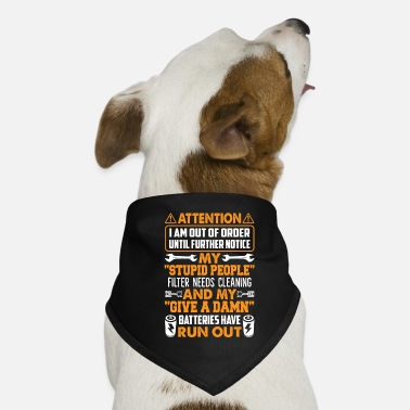 Fitness I Am Out Of Order Until Further Notice Funny Shirt - Dog Bandana