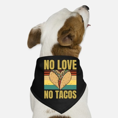 Nolove No Love No Tacos - Taco Heart - Equal Rights - Hunde-Bandana
