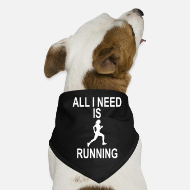 EVERYTHING I NEED IS RUNNING - Dog Bandana