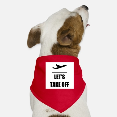 Take-off-plane Let's take off - Dog Bandana
