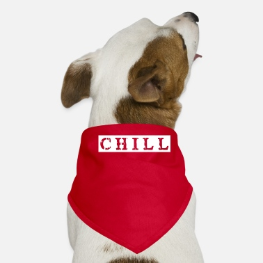 Chill chill chill chill out - Honden-bandana
