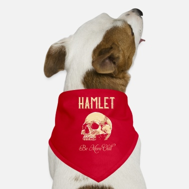 Tempest Hamlet Be More Chill graphic | Funny print Quotes - Dog Bandana