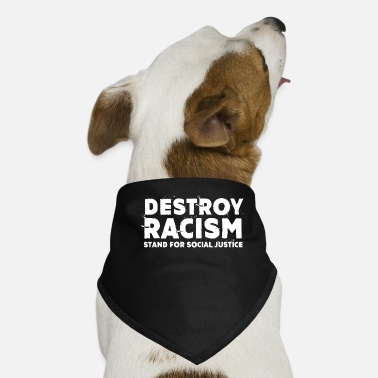 Hippie Destroy Racism Stand For Social Justice - Dog Bandana