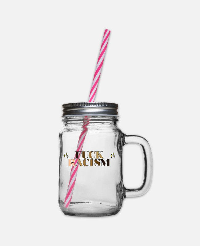 Affair Mugs & Drinkware - Fu * k racism - Glass jar with handle and screw cap clear