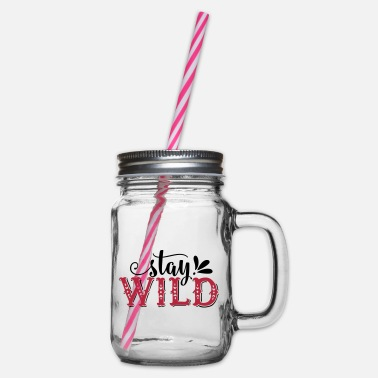 Stay Wild - Glass jar with handle and screw cap