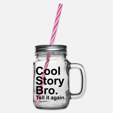 Cool Story Bro - Glass jar with handle and screw cap