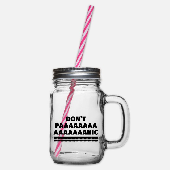 Worry Mugs & Drinkware - do not panic !!!!!! - Glass jar with handle and screw cap clear