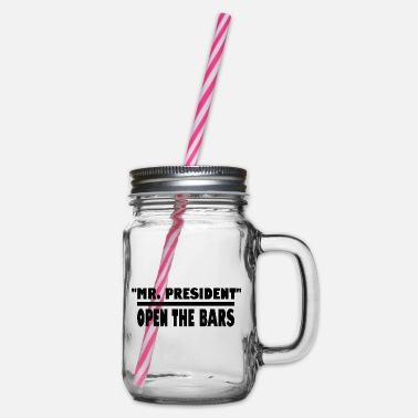 Mr President open the bars - Glass jar with handle and screw cap