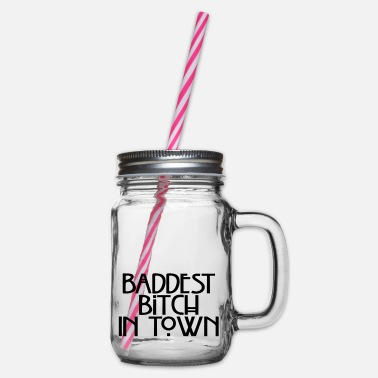 Baddest Baddest in town - Glass jar with handle and screw cap