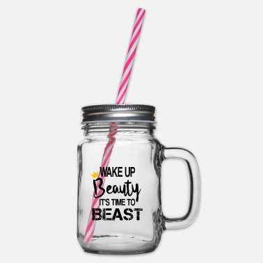 Wake Up Beauty It's Time To Beast - Gym Motivation - Glass jar with handle and screw cap