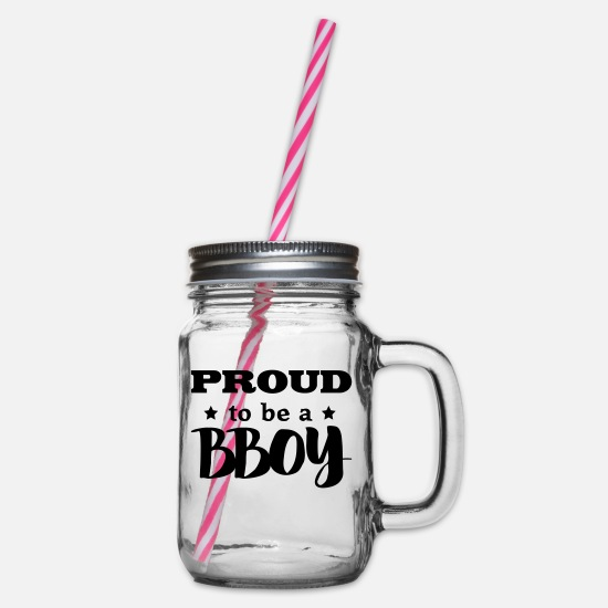 Hip Hop Mugs & Drinkware - bboy proud to be - Glass jar with handle and screw cap clear