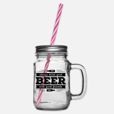 Typography always drink good beer - Glass jar with handle and screw cap