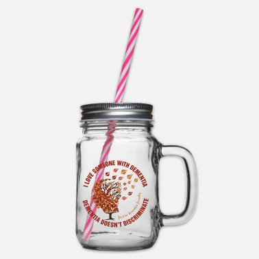 Dementia Doesn't Discriminate - Glass jar with handle and screw cap