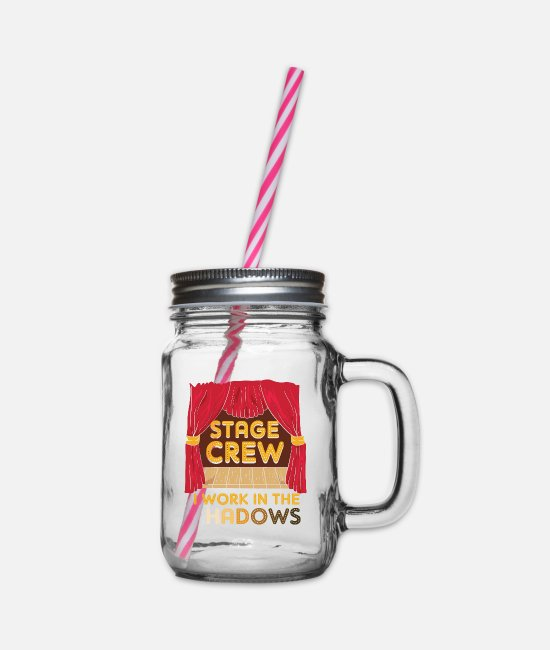 Movie Mugs & Drinkware - Stage Crew I Work In The Shadows Funny Gift - Glass jar with handle and screw cap clear