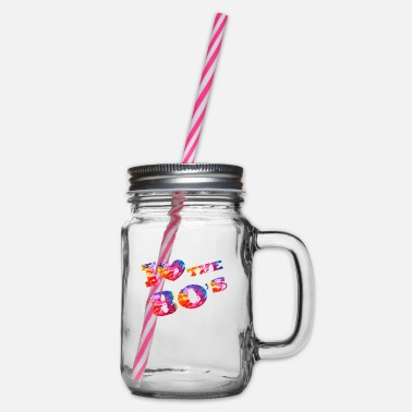 Glam I love the 80s nostalgic friends shirt - Glass jar with handle and screw cap