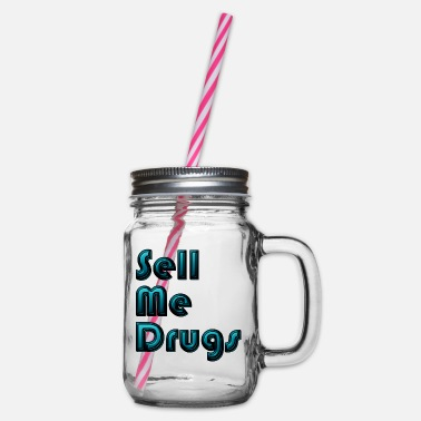 sell me drugs - Glass jar with handle and screw cap