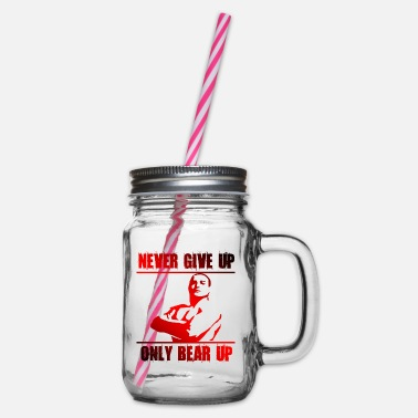 Bear Up never give up bear up gym motivation - Glass jar with handle and screw cap