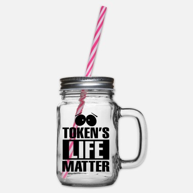 Token Tokens Life Matter - Glass jar with handle and screw cap