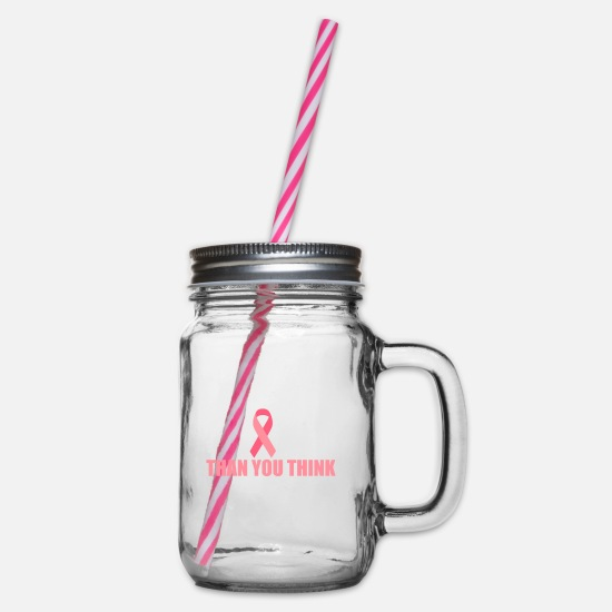 Gift Idea Mugs & Drinkware - Breast Cancer Fighter | Breast cancer month. Cancer. Strong - Glass jar with handle and screw cap clear