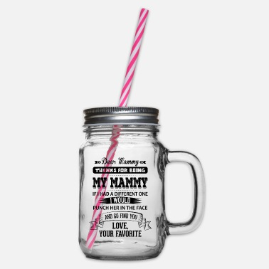 Mammy Dear Mammy, Love, Your Favorite - Glass jar with handle and screw cap