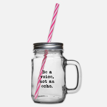 Be a voice - Glass jar with handle and screw cap