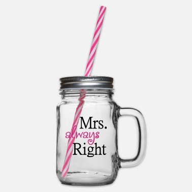 Mrs Always Right Mrs. always Right - Henkelglas mit Schraubdeckel
