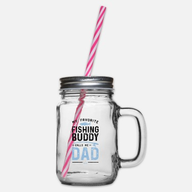Petri My Favorite Fishing Buddies Call Me Dad - Angler P - Glass jar with handle and screw cap