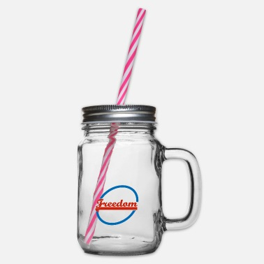 Freedom Freedom ... Freedom - Glass jar with handle and screw cap