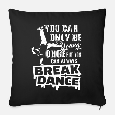 Breakdance Breakdance Sempre Breakdance - Cuscino da divano 44 x 44 cm con riempimento