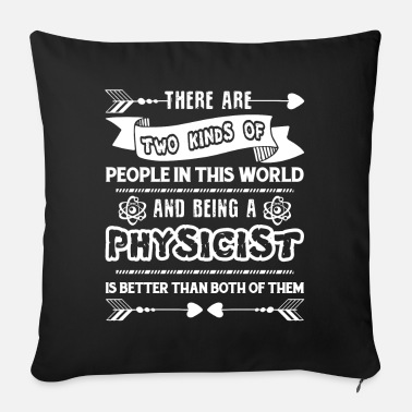 Physicist Physicist Being A Physicist - Sofa pillow with filling 45cm x 45cm
