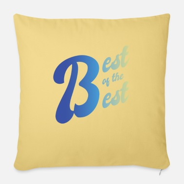 Best Of Best of the Best For the best of the best - Sofa pillow with filling 45cm x 45cm