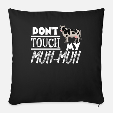 Muh Don't touch my muh muh - Sofa pillow with filling 45cm x 45cm
