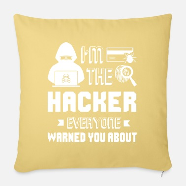Hacker Hacker I'm The Hacker - Sofa pillow with filling 45cm x 45cm