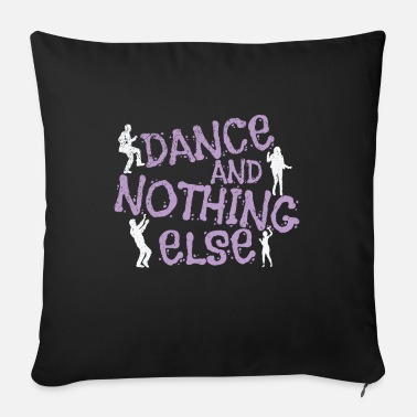 Creatività Ballare Dance And Nothing Else - Cuscino da divano 44 x 44 cm con riempimento