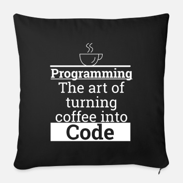 Web Designer Programming Coffee to Code | programmer - Sofa pillow with filling 45cm x 45cm