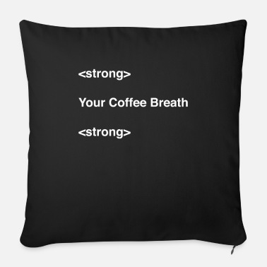 Mother Stong Your Coffee Breath - Sofa pillow with filling 45cm x 45cm