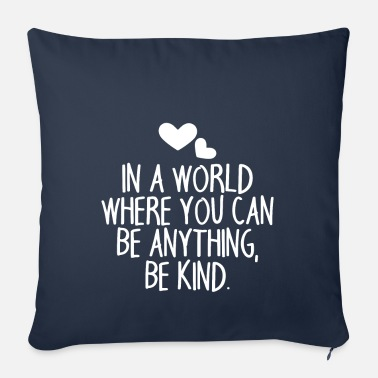 Saying In a world saying saying - Sofa pillow with filling 45cm x 45cm