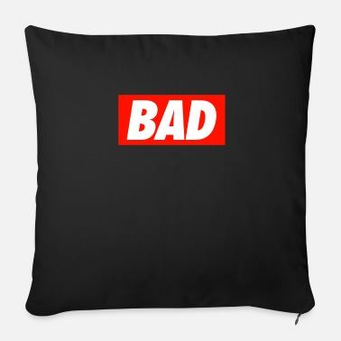 Bad Bad - Sofa pillow with filling 45cm x 45cm