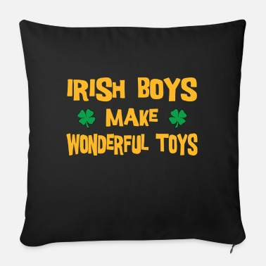 Funny Funny Irish Boys Make Wonderful Toys - Sofa pillow with filling 45cm x 45cm