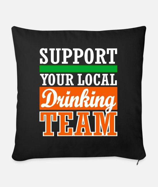 Team Bride Pillow Cases - Funny saying drink, drink support your local - Sofa pillow with filling 45cm x 45cm black
