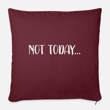 Not Today Not today - not today - Sofa pillow with filling 45cm x 45cm