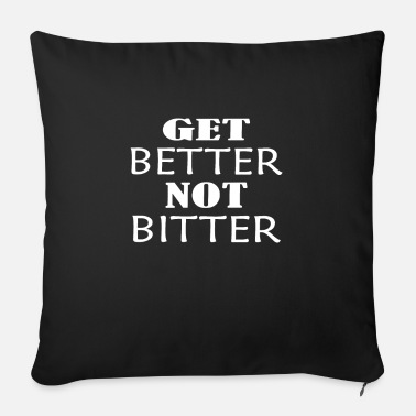 Bitter Get Better Not Bitter - Sofa pillow with filling 45cm x 45cm