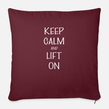 Lifting And Lift on - Keep Calm And Lift on - Sofa pillow with filling 45cm x 45cm