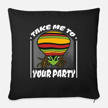 Sci-fi Take me to your party weed weed gift idea - Sofa pillow with filling 45cm x 45cm