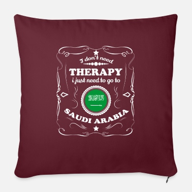 DON T NEED THERAPY WANT GO SAUDI ARABIA - Sofa pillow with filling 45cm x 45cm
